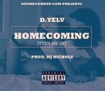 D. Yelv- Homecoming (Turn MeUp)