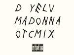 D. Yelv- Madonna(OTCMix)