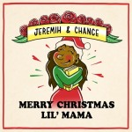 "Chance The Rapper & Jeremih Drop Surprise ""Merry Christmas Lil' Mama"" Mixtape"